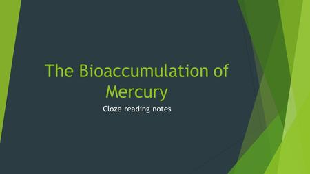 The Bioaccumulation of Mercury Cloze reading notes.