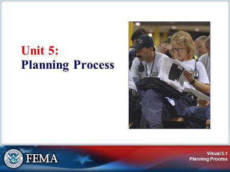 Visual 5.1 Planning Process Unit 5: Planning Process.