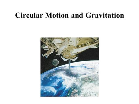 Circular Motion and Gravitation Can you change your velocity and while not changing your speed? v F Consider the above situation. According to Newton.