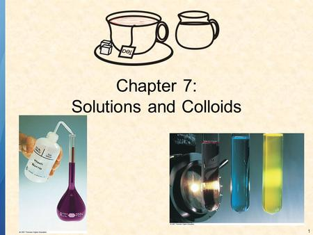 1 Chapter 7: Solutions and Colloids. 2 SOLUTIONS Solutions are homogeneous mixtures of two or more substances in which the components are present as atoms,
