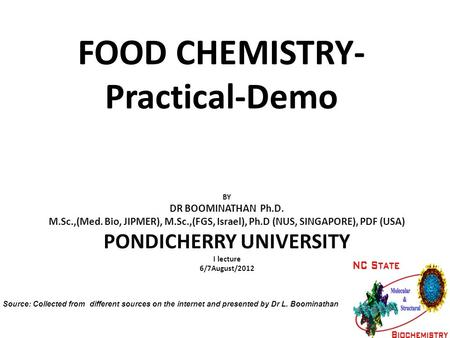 FOOD CHEMISTRY- Practical-Demo BY DR BOOMINATHAN Ph.D. M.Sc.,(Med. Bio, JIPMER), M.Sc.,(FGS, Israel), Ph.D (NUS, SINGAPORE), PDF (USA) PONDICHERRY UNIVERSITY.