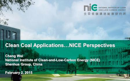 Clean Coal Applications…NICE Perspectives Chang Wei National Institute of Clean-and-Low-Carbon Energy (NICE) Shenhua Group, China February 2, 2015 Page.