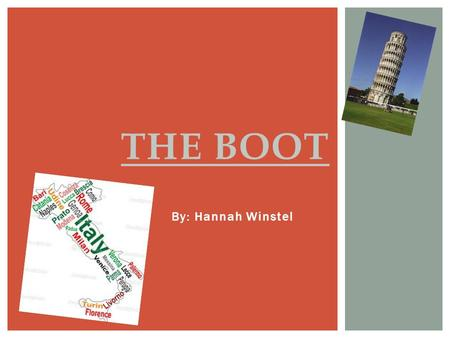By: Hannah Winstel THE BOOT. Q :How is their geography, climate, and natural resources connected to their daily life and/or jobs? A: Their climate makes.