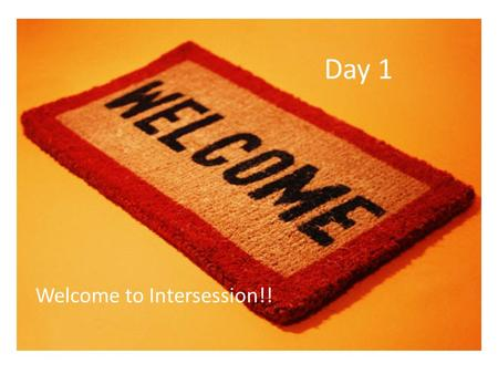 Day 1 Welcome to Intersession!!. Why is it important to know where our power comes from?