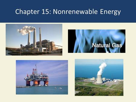 Chapter 15: Nonrenewable Energy. 15-1 What is Net Energy, and Why Is It Important? Concept 15-1 Net energy is the amount of high- quality energy available.
