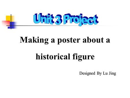 Making a poster about a historical figure Designed By Lu Jing.