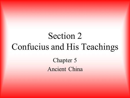 Section 2 Confucius and His Teachings