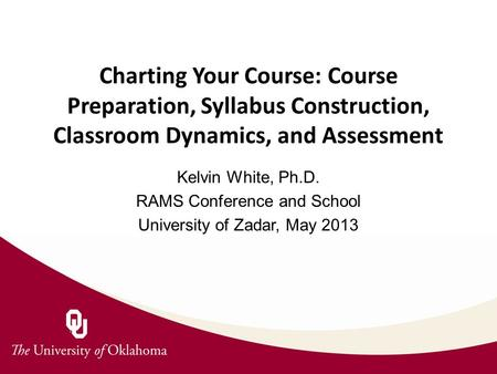 Kelvin White, Ph.D. RAMS Conference and School
