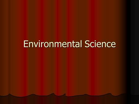 Environmental Science. What are Our Main Environmental Problems?
