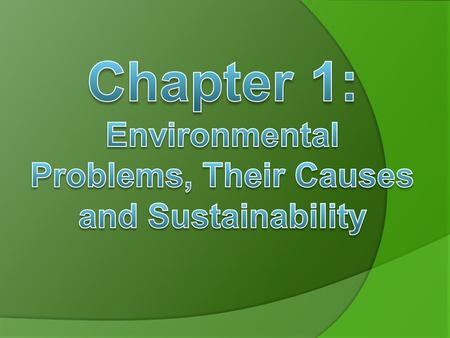 Chapter 1: Environmental Problems, Their Causes and Sustainability