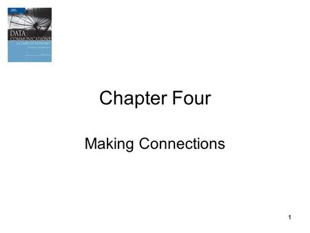 Chapter Four Making Connections 1.
