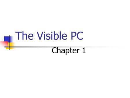 "The Visible PC Chapter 1. Central Processing Unit (CPU) also called ""microprocessor"" performs all the calculations that take place inside a PC have a."