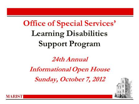 Office of Special Services' Learning Disabilities Support Program 24th Annual Informational Open House Sunday, October 7, 2012.