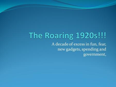 1920s fear or fun