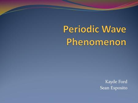 Kayde Ford Sean Esposito. Waves: Waves- a vibratory disturbance that travels through a material or space [ex: sound, water waves, light, heat waves A.