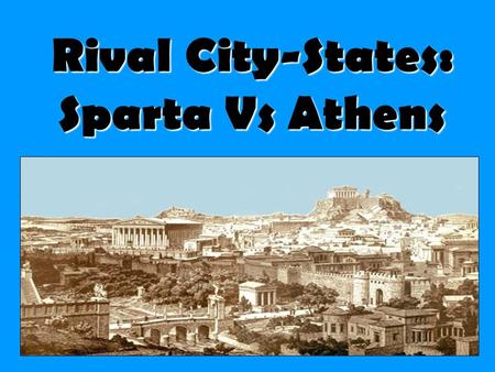 Rival City-States: Sparta Vs Athens