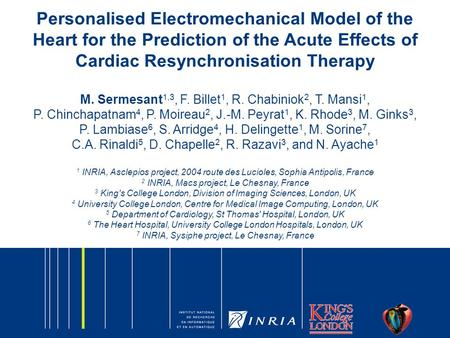 Personalised Electromechanical Model of the Heart for the Prediction of the Acute Effects of Cardiac Resynchronisation Therapy M. Sermesant 1,3, F. Billet.
