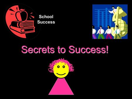 School Success Secrets to Success!.