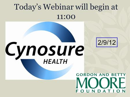 Today's Webinar will begin at 11:00 2/9/12. Welcome from Barb DeBaun, RN, MSN, CIC.