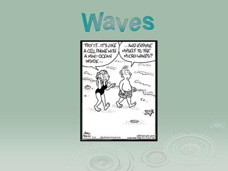  Mechanical Wave – a vibratory disturbance that propagates through a medium. Examples – sound waves, seismic waves Examples – sound waves, seismic waves.