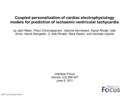 Coupled personalization of cardiac electrophysiology models for prediction of ischaemic ventricular tachycardia by Jatin Relan, Phani Chinchapatnam, Maxime.