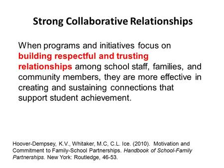 When programs and initiatives focus on building respectful and trusting relationships among school staff, families, and community members, they are more.