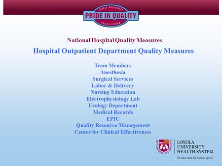 Hospital Outpatient Department Quality Measures National Hospital Quality Measures Team Members Anesthesia Surgical Services Labor & Delivery Nursing Education.