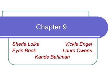 Chapter 9 Sherie Loika Vickie Engel Eyrin BookLaure Owens Kande Bahlman.