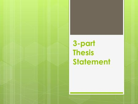 3-part Thesis Statement. Thesis Statements  In the simplest terms a thesis statement is A specific subject + A specific stance All thesis statements.