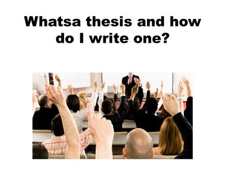 Whatsa thesis and how do I write one?. Thesis Statement Introduction: After you have found your sources, and created your organizational tool it is time.