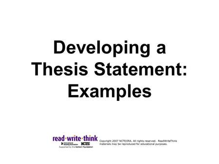 Developing a Thesis Statement: Examples. Example One First attempt: The environment matches Roderick Usher's internal mood. Comments: The student needs.