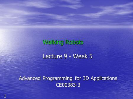 Walking Robots Lecture 9 - Week 5