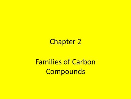 Families of Carbon Compounds