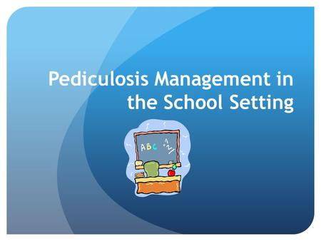 Pediculosis Management in the School Setting. Head Lice Facts Head lice (pediculosis capitus) are small parasitic insects that live on the scalp and neck.