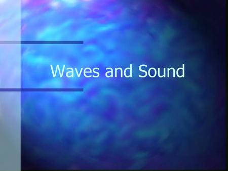 Waves and Sound. Mechanical Waves Waves are created by an energy source making a vibration that moves through a medium. Mechanical waves are disturbances.
