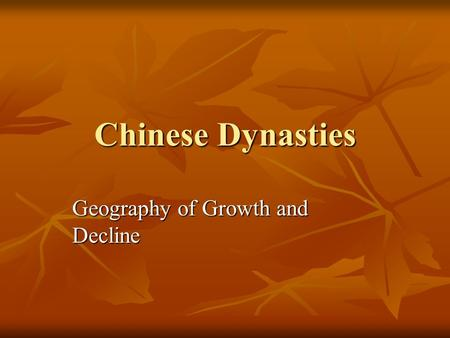 Chinese Dynasties Geography of Growth and Decline.