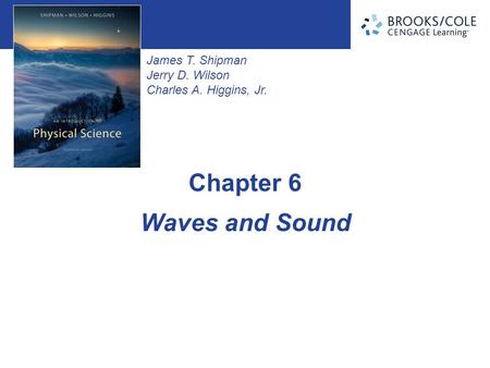 James T. Shipman Jerry D. Wilson Charles A. Higgins, Jr. Waves and Sound Chapter 6.