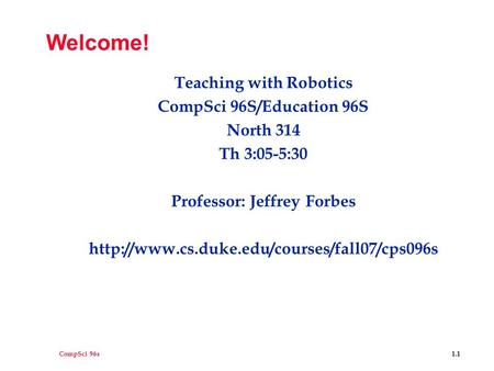 Teaching with Robotics Professor: Jeffrey Forbes