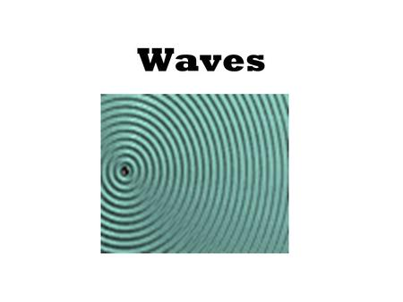 Waves. What are waves? Wave: a disturbance that transfers energy from place to place. (Energy from a wave of water can lift a boat.) Medium: –the state.