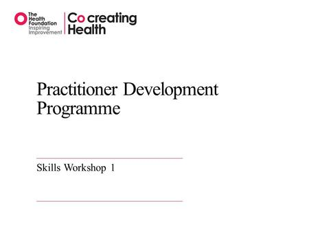 Practitioner Development Programme Skills Workshop 1.