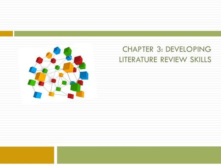 CHAPTER 3: DEVELOPING LITERATURE REVIEW SKILLS. THE RESEARCH PROCESS 1. FORMULATING THE TOPIC 2. FINDING AND STORING THE RELEVANT SOURCES 3. REVIEWING.