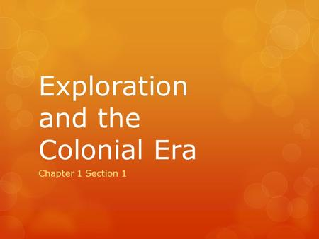 Exploration and the Colonial Era