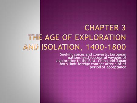 Chapter 3 The Age of Exploration and Isolation,