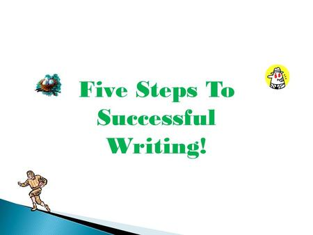 Five Steps To Successful Writing!. There are five steps to writing a high scoring essay. STEP ONE - Understanding the Prompt The first step in taking.