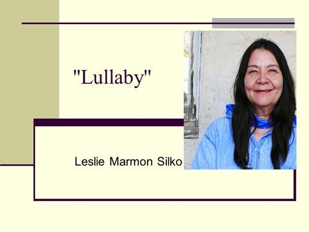 an analysis of the poem storytelling by leslie marmon silko An introduction to storyteller by leslie marmon silko  character analysis,  both story and book are centrally concerned with the art of storytelling and.