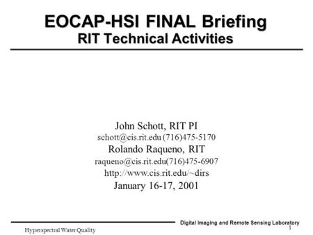 Digital Imaging and Remote Sensing Laboratory Hyperspectral Water Quality 1 EOCAP-HSI FINAL Briefing RIT Technical Activities John Schott, RIT PI