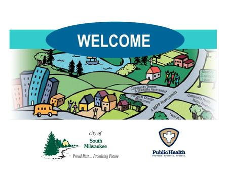 WELCOME. Mobilizing for Action through Planning and Partnerships (MAPP) is: A community-wide strategic planning tool for improving public health. A method.