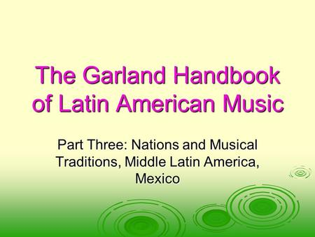 The Garland Handbook of Latin American Music Part Three: Nations and Musical Traditions, Middle Latin America, Mexico.