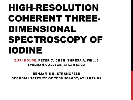 HIGH-RESOLUTION COHERENT THREE-DIMENSIONAL SPECTROSCOPY OF IODINE