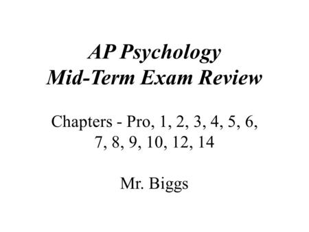 mid term exam psychology John broadas watson declares that to be a science, psychology must only study the observable and thus must be a study of behavior rather than of the mind ulric neisser publishes his text book called cognitive psychology which outlined all of the research from the previous decade and lead to its.